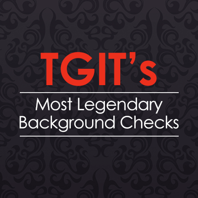 TGIT's Most Legendary Background Checks